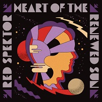 Red Spektor – 'Heart Of The Renewed Sun' (Kozmik Artifactz)