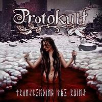 Protokult – 'Transcending The Ruins' (Self-Released)