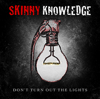 Skinny Knowledge – 'Don't Turn Out The Lights' (Self-Released)