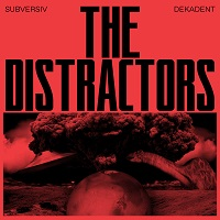 The Distractors – 'Subversiv Dekadent' (Self-Released)