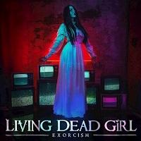 Living Dead Girl – 'Exorcism' (Self-Released)