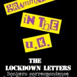 'Grammar Free In the U.K. – The Lockdown Letters' – D&D Philpott (Self-Published)