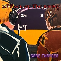 Attack of the Rising – 'Game Changer' (Weapon Records/Vanity Music Group)