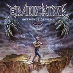 Eradicator – 'Influence Denied' (Metalville)