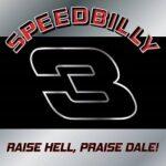 Speedbilly – 'Raise Hell, Praise Dale!' (Self-Released)