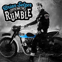 Artwork for Gotta Have The Rumble by Brian Setzer