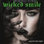 Wicked Smile – 'Wait For The Night' (Cargo Records)
